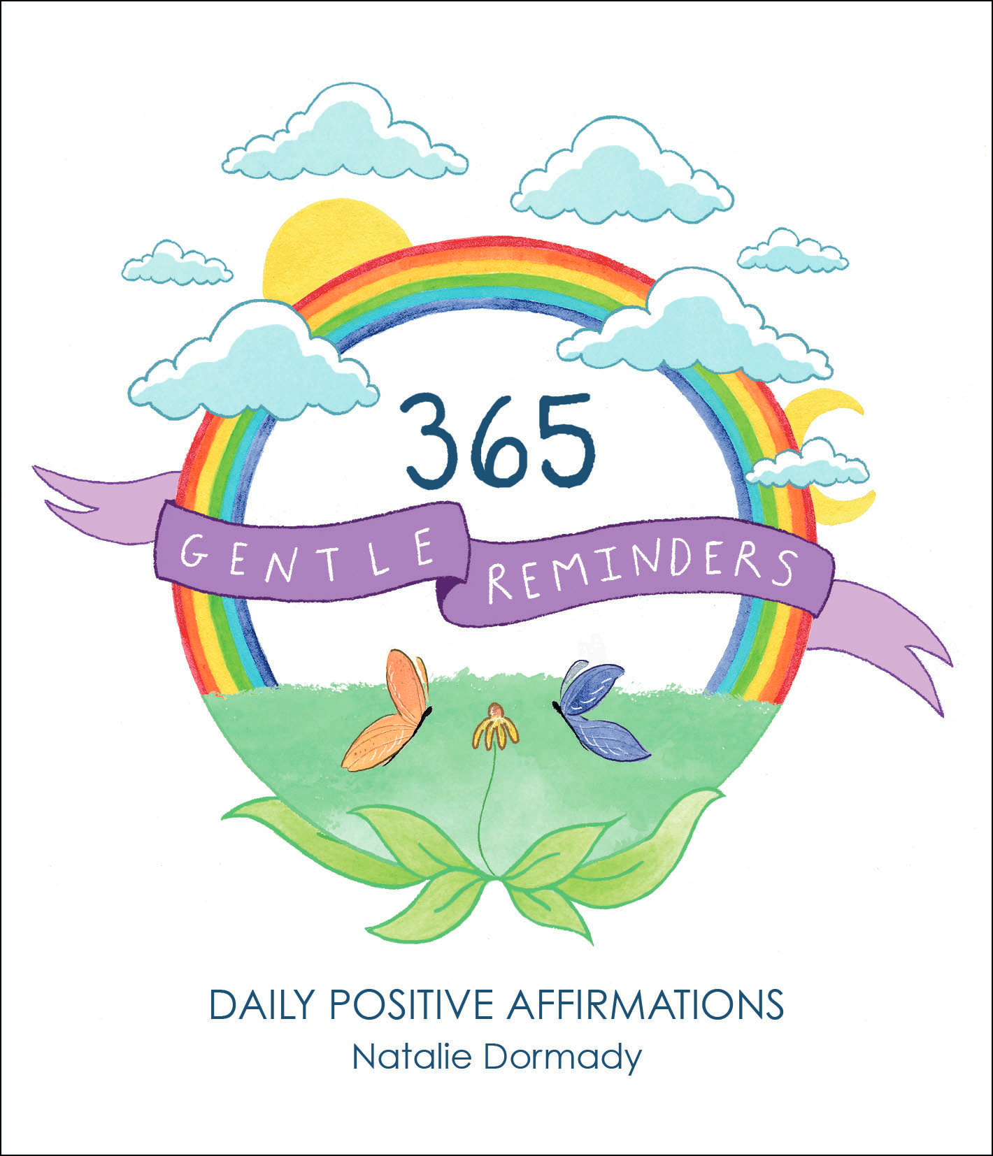 365 Gentle Reminders by Natalie Dormady
